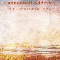 This Kind of Melody — Cannonball Adderley