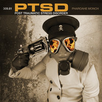 PTSD - Post Traumatic Stress Disorder — Pharoahe Monch