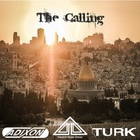 The Calling - Single — Adixon, Turk