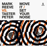 Move It / Set Your Noise — Mark Reeve, Taster Peter