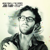 Job Fair B/W Erik Elects to Veto — Archie Powell & The Exports