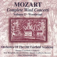 Mozart: Complete Wind Concerti, Volume 1- Woodwind — Orchestra Of The Old Fairfield Academy, Eric Hoeprich, Thomas Crawford, Dennis Godburn, Marc Schachman
