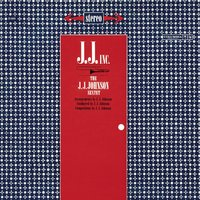 J.J. Inc. — J.J. Johnson Sextet