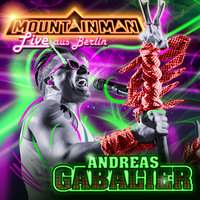 Mountain Man - Live aus Berlin — Andreas Gabalier