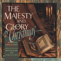 The Majesty And Glory Of Christmas (42 Traditional Carols And Hymns) — Billy Ray Hearn & Tom Fettke