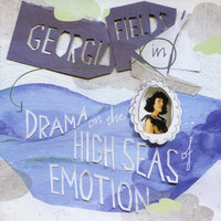 Drama on the High Seas of Emotion — Georgia Fields