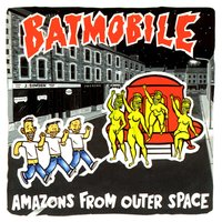 Amazons from Outer Space — Batmobile
