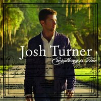 Everything Is Fine — Josh Turner