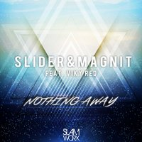 Nothing Away — Slider & Magnit, Viky Red