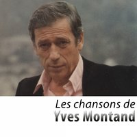 Les chansons d'Yves Montand — Yves Montand
