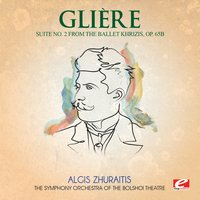 Glière: Suite No. 2 from the ballet Khrizis, Op. 65b — Рейнгольд Морицевич Глиэр
