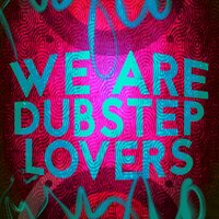 We Are Dubstep Lovers — Dubstep Music, Dubstep Dance Party DJ, Drum and Bass Party DJ|Dubstep Dance Party DJ|Dubstep Music, Drum and Bass Party DJ