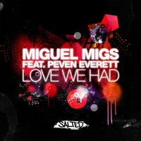 Love We Had — Miguel Migs, Peven Everett