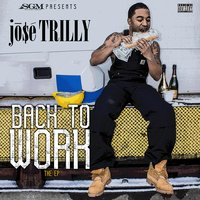 Back to Work the EP — Jo$e Trilly