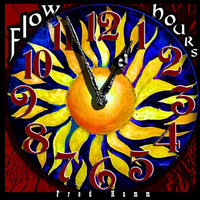 Flow Hours — Fred Hamm