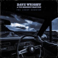 The Lucky Country — Dave Wright & the Midnight Electric