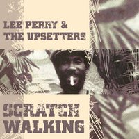 Scratch Walking — Lee Perry, The Upsetters