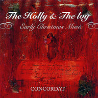 The Holly & The Ivy, Early Christmas Music — Concordat