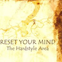 Reset Your Mind - The Hardstyle Area — сборник