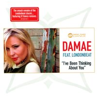 I've Been Thinking of You (feat. Londonbeat) — Damae