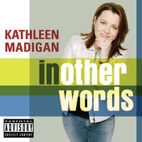 In Other Words — Kathleen Madigan