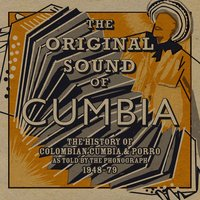 Soundway Presents: The Original Sound of Cumbia — Quantic