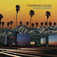 Wayward Summers — The Morning Clouds