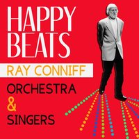 Happy Beats — Ray Conniff Orchestra, Ray Conniff Orchestra & Singers
