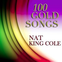 100 Gold Songs — Nat King Cole