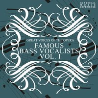 Great Voices of the Opera - Famous Bass Vocalists Vol. 1 — сборник