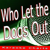 Who Let the Dogs Out — Karaoke Charts
