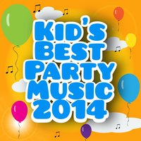 Kid's Best Party Music 2014 — Urban Party Makers