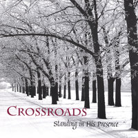 Standing in His Presence — Crossroads