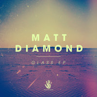 Glass EP — Matt Diamond