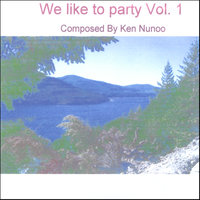 We Like To Party Vol. 1 — Ken Nunoo