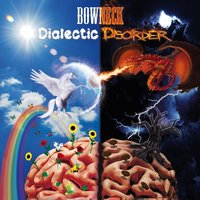 Dialectic Disorder — Bowneck