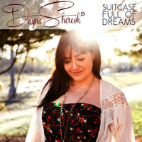 Suitcase Full Of Dreams — Dayna Shereck