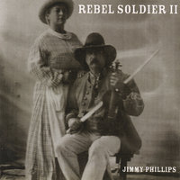 Rebel Soldier II — Jimmy Phillips