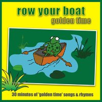 Row Your Boat - Golden Time — Kidzone