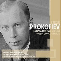 Prokofiev: Sonata for Two Violins & Violin Concerto No. 2 — Давид Ойстрах, Michael Rabin, Кирилл Кондрашин, Igor Oistrakh, Cologne Radio Symphony Orchestra, Сергей Сергеевич Прокофьев