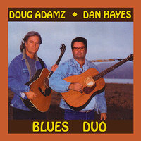 Blues Duo — Doug Adamz & Dan Hayes
