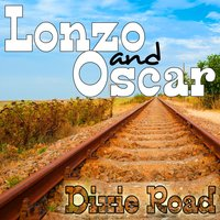 Dixie Road — Lonzo And Oscar