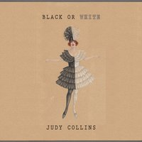 Black Or White — Judy Collins
