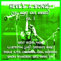 Here's A Song! ® (You Might Have Missed) - Great Record Finds  Vol. 5 — сборник