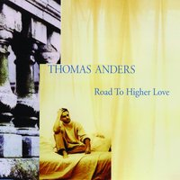 Road To Higher Love — Thomas Anders