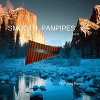 Smooth PanPipes, Vol. 3 — Wolfgang Remo
