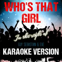Who's That Girl (In the Style of Guy Sebastian & Eve) - Single — Ameritz Audio Karaoke