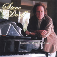 You Set My Dreams To Music — Steve Dorff