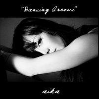 Dancing Arrows — Aika