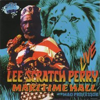 "Maritime Hall with Mad Professor Live — Mad Professor, Lee ""Scratch"" Perry"